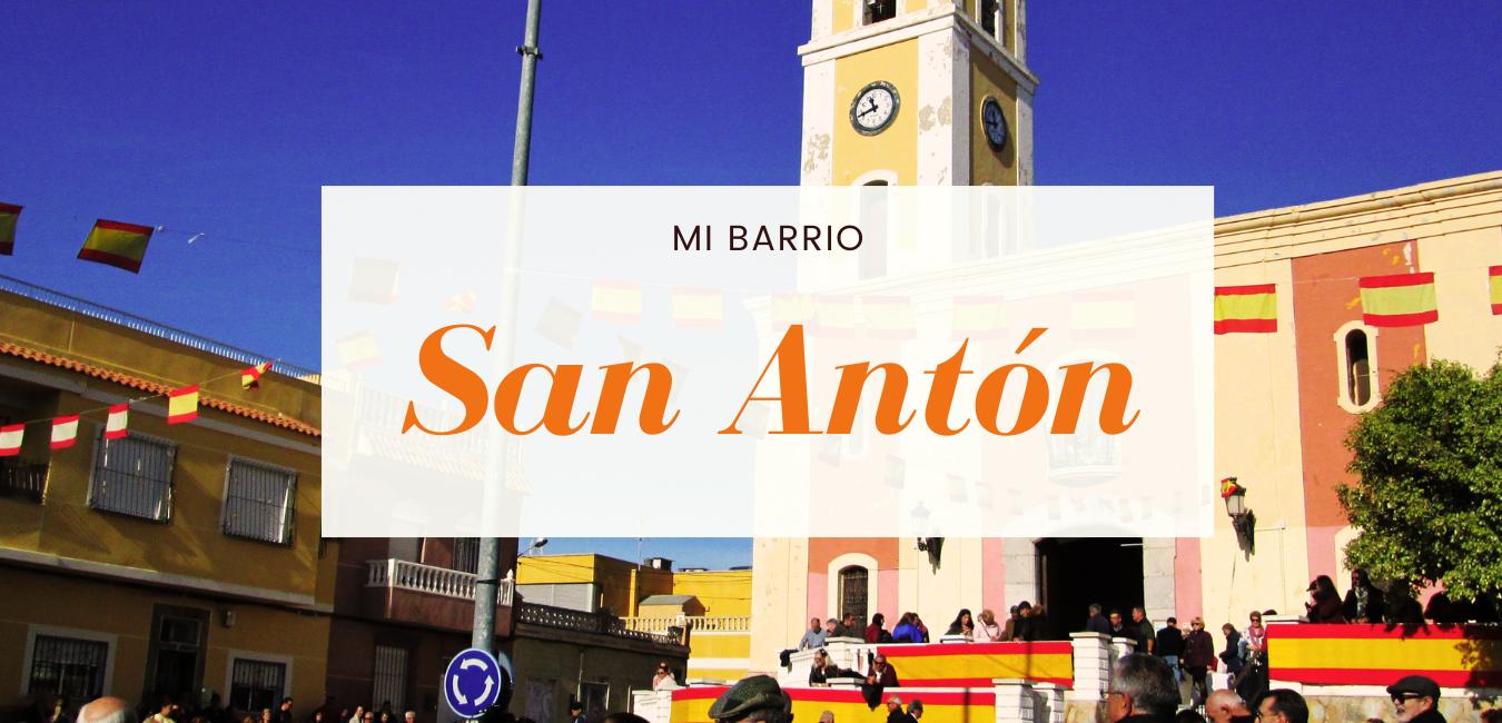 San Antón, mi barrio